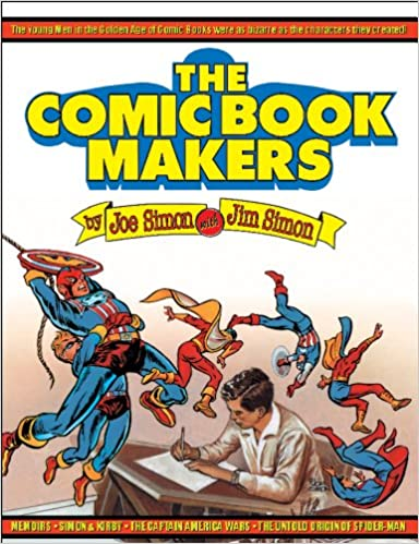 The Comic Book Makers: Joe Simon, Jim Simon: 9781887591355: Amazon ...