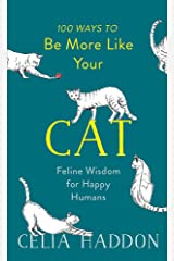 100 Ways to Be More Like Your Cat Hardcover
