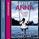 After Anna Audiobook by Alex Lake Narrated by Antonia Beamish
