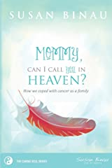 Mommy, Can I Call You In Heaven? How We Coped With Cancer As a Family Paperback