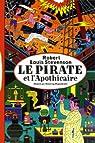 Le Pirate et l'Apothicaire: Une histoire édifiante par Stevenson