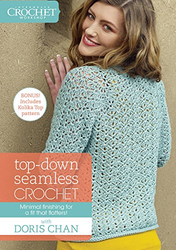 Interweave Crochet Presents Top-Down Seamless (Interweave Crochet Presents)