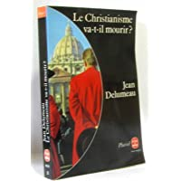 Le Christianisme va-t-il mourir ?
