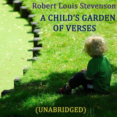 A Child 39 S Garden Of Verses Children 39 S Poetry Unabridged By Robert Louis Stevenson