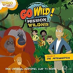 Die Affenmedizin (Go Wild - Mission Wildnis 9) Hörspiel