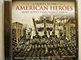 A Tribute to the American Heroes: The Songs of World War II by Various Artists [Music CD]