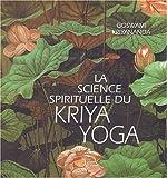 La science spirituelle du Kriya Yoga