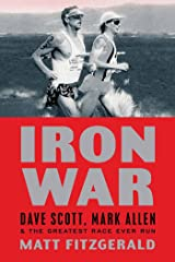 Iron War: Dave Scott, Mark Allen, and the Greatest Race Ever Run Kindle Edition