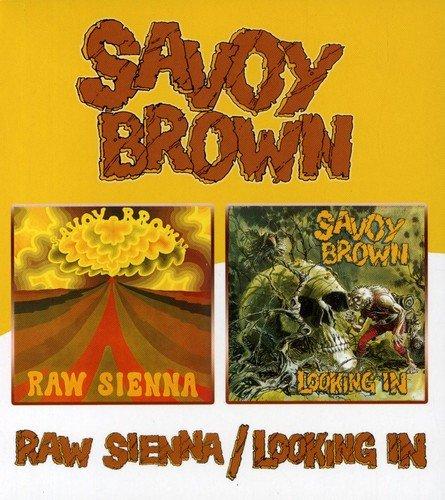 Savoy Brown -  Raw Sienna / Looking In