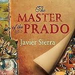 The Master of the Prado | Javier Sierra