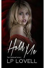 Hold Me: A mafia romance (Collateral Book 2) Kindle Edition
