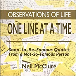 Observations Of Life One Line At A Time Soon To Be Famous Quotes