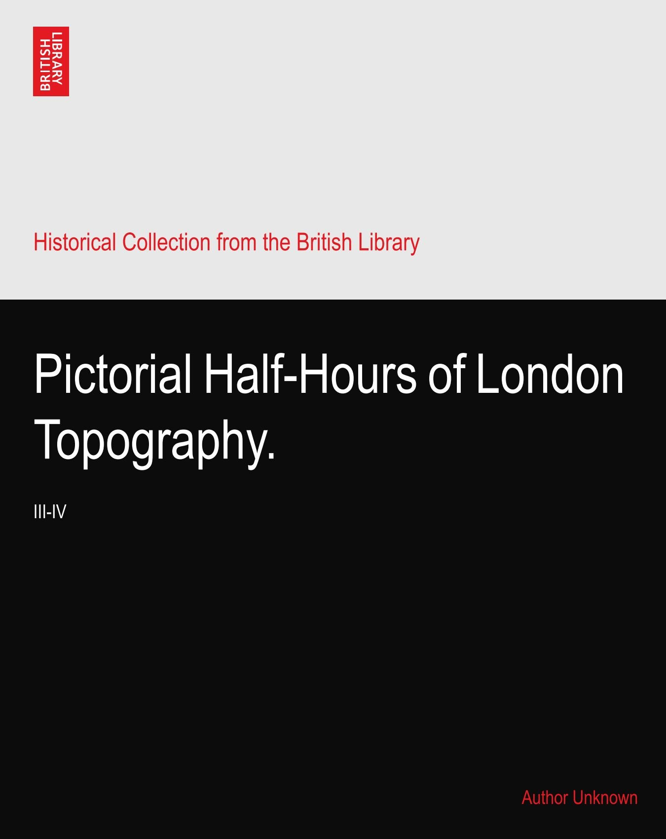 Read Online Pictorial Half-Hours of London Topography.: III-IV pdf