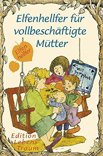 Elfenhellfer für vollbeschäftigte Mütter (Elfenhelfer)