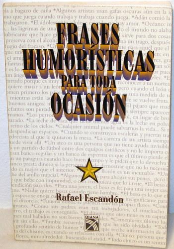 Frases Humoristicas Para Toda Ocasion Rafael Escandon