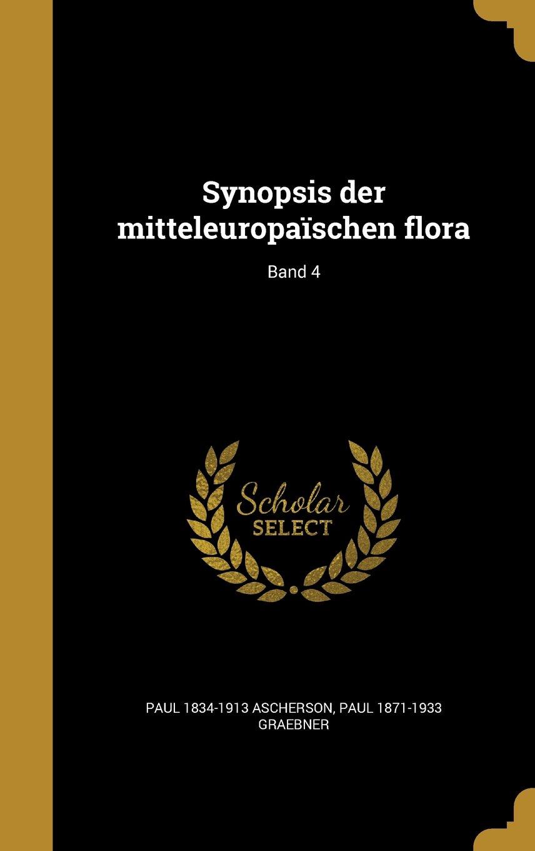 Download Synopsis Der Mitteleuropaischen Flora; Band 4 (German Edition) PDF