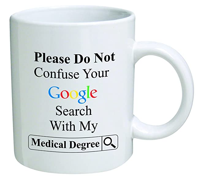 Funny Mug 11OZ Doctor, please do not confuse search with degree, novelty and gift, dad, by Yates And Franco