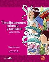 Teotihuacanos Toltecas Y Tarascos (Historias De