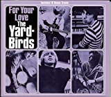 For Your Love - The Yardbirds