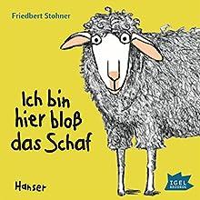 Ich bin hier bloß das Schaf Hörbuch von Friedbert Stohner Gesprochen von: Laura Maire