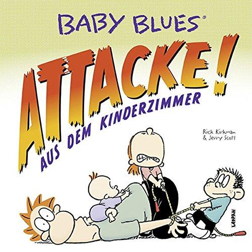 Baby Blues 16: Attacke! aus dem Kinderzimmer