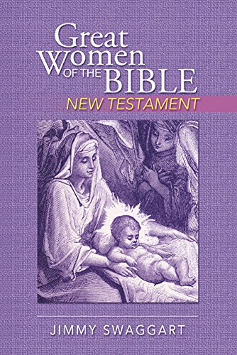 Great Women of the Bible NEW TESTAMENT by Jimmy Swaggart pdf