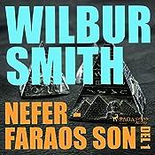 Nefer - faraos son (The Egyptian Novels 3.1) | Wilbur Smith