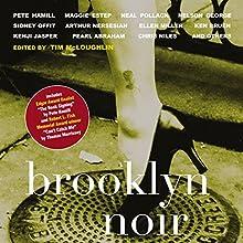 Brooklyn Noir Audiobook by Tim McLoughlin (editor) Narrated by Michael Braun, Adam Chase, Karen Chilton, Paul L. Coffey, Jane Cramer, Kevin R. Free
