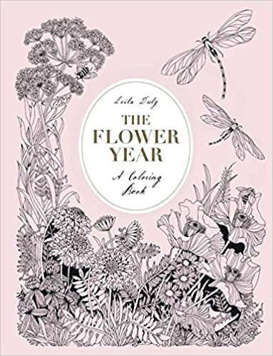 Amazon The Flower Year A Coloring Book 9781780679549 Leila Duly Books