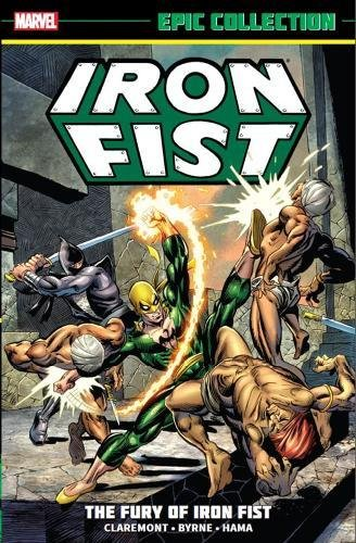 Iron Fist Epic Collection The Fury of Iron Fist