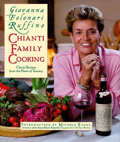 The Chianti Family Cookbook: Classic Recipes from the Heart of Tuscany (Diamond Chianti)