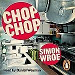 Chop Chop   Simon Wroe