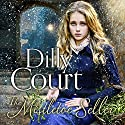 The Mistletoe Seller Audiobook by Dilly Court Narrated by Annie Aldington