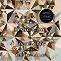 The Resurrection of Joan Ashby: A Novel Audiobook by Cherise Wolas Narrated by Gabra Zackman, Michael Dickes