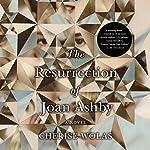 The Resurrection of Joan Ashby: A Novel | Cherise Wolas