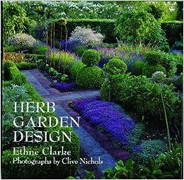Herb Garden Design Amazoncouk Ethne Clarke Clive Nichols