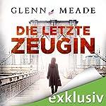 Die letzte Zeugin | Glenn Meade