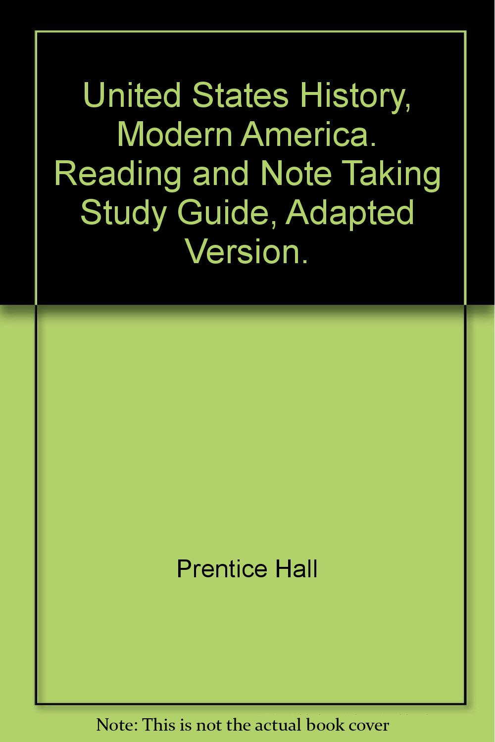 United States History, Modern America. Reading and Note Taking Study Guide,  Adapted Version.: 9780132026338: Amazon.com: Books