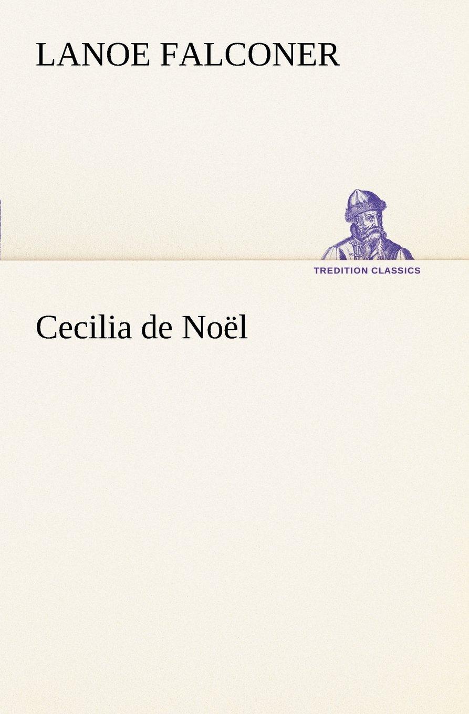 Cecilia de Noël (TREDITION CLASSICS) pdf