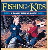 Fishing for Kids, Steven Griffin and Elizabeth M. Griffin, 1559711450