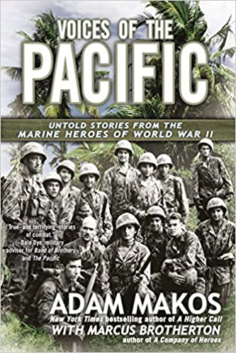 Untold Stories from the Marine Heroes of World War II Voices of the Pacific