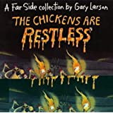 The Chickens are Restless: A Far Side Collection