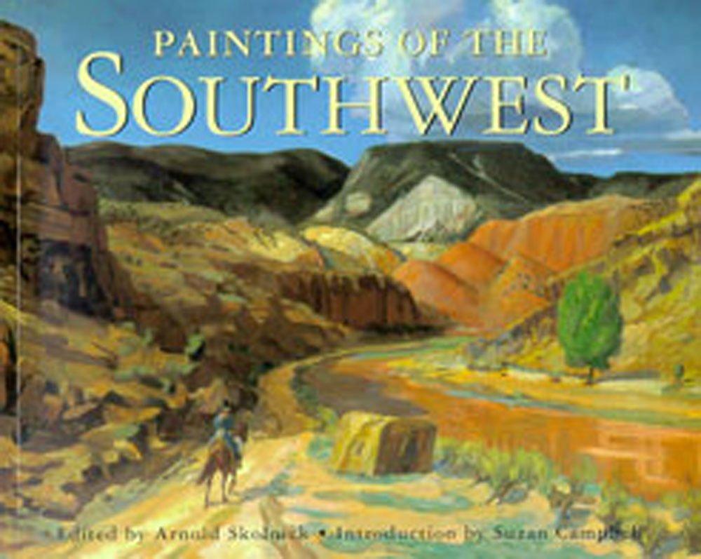 Paintings Of The Southwest Skolnick Arnold Campbell Suzan 9780826328434 Amazon Com Books