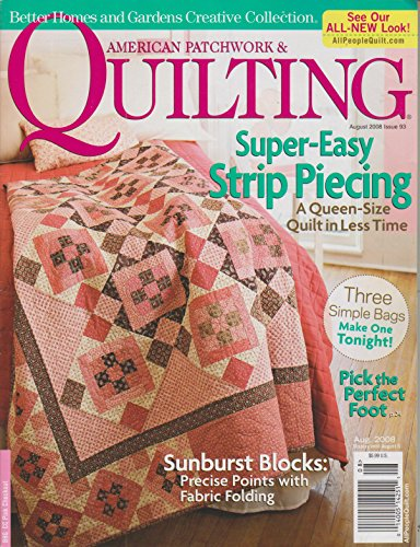Strip Piecing - American Patchwork & Quilting August 2008 Super Easy Strip Piecing - A Queen Size Quilt in Less Time