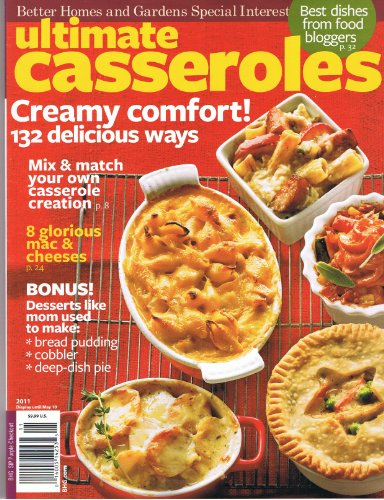 Ultimate Casseroles (Creamy Comfort 132 delicious ways! Plus 8 Glorious mac & cheeses)