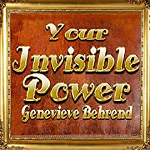 Your Invisible Power: Teachings from the One and Only Student of Judge Thomas Troward Audiobook by Genevieve Behrend Narrated by Clay Lomakayu