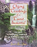 Qigong Teachings of a Taoist Immortal, Stuart Alve Olson and Stuart Olson, 0892819456