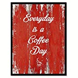 Everyday Is A Coffee Day Quote Saying Canvas Print Picture Frame Home Decor Wall Art Gift Ideas 22'' x 29''