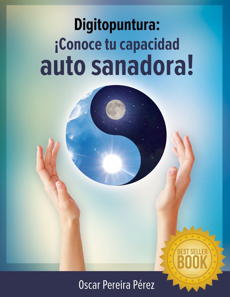 Digitopuntura: ¡Conoce tu capacidad auto sanadora! eBook ...