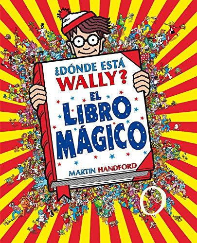 ¿Dónde está Wally?: El libro mágico / Where's Waldo?: The Wonder Book (Colección ¿Dónde está Wally?) (Spanish Edition)